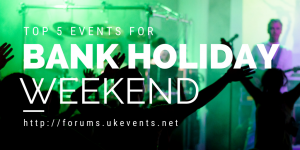 Bank Holiday Events 2018